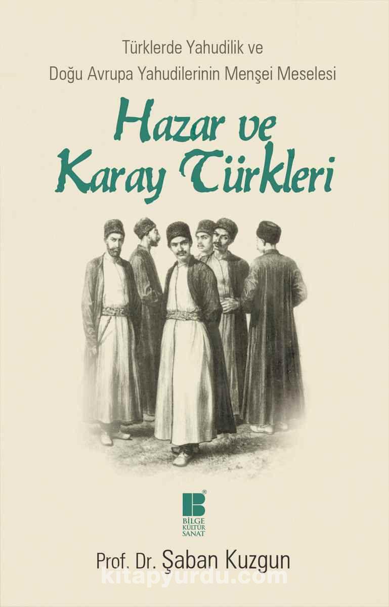 Hazar ve Karay TürkleriTürklerde Yahudilik ve Doğu Avrupa Yahudilerinin Menşei Meselesi - Prof. Dr. Şaban Kuzgun pdf epub