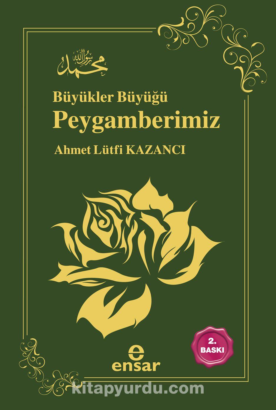 Büyükler Büyüğü Peygamberimiz - Prof. Dr. Ahmet Lütfi Kazancı pdf epub