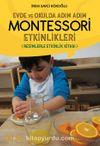 Evde ve Okulda Adım Adım  Montessori Etkinlikleri & Resimlerle Etkinlik Kitabı