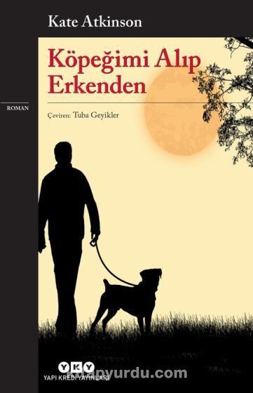 Köpeğimi Alıp Erkenden - Kate Atkinson pdf epub