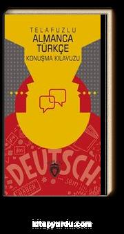 Telafuzlu Almanca Türkçe Konuşma Kılavuzu (Sözlük İlaveli)