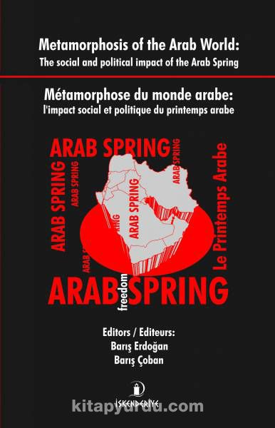 Metamorphois of the Arab World: The Social and Political İmpact of the Arab Spring