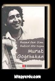 Hasan'dan Olma Hatice'den Doğma & Murat Göğebakan