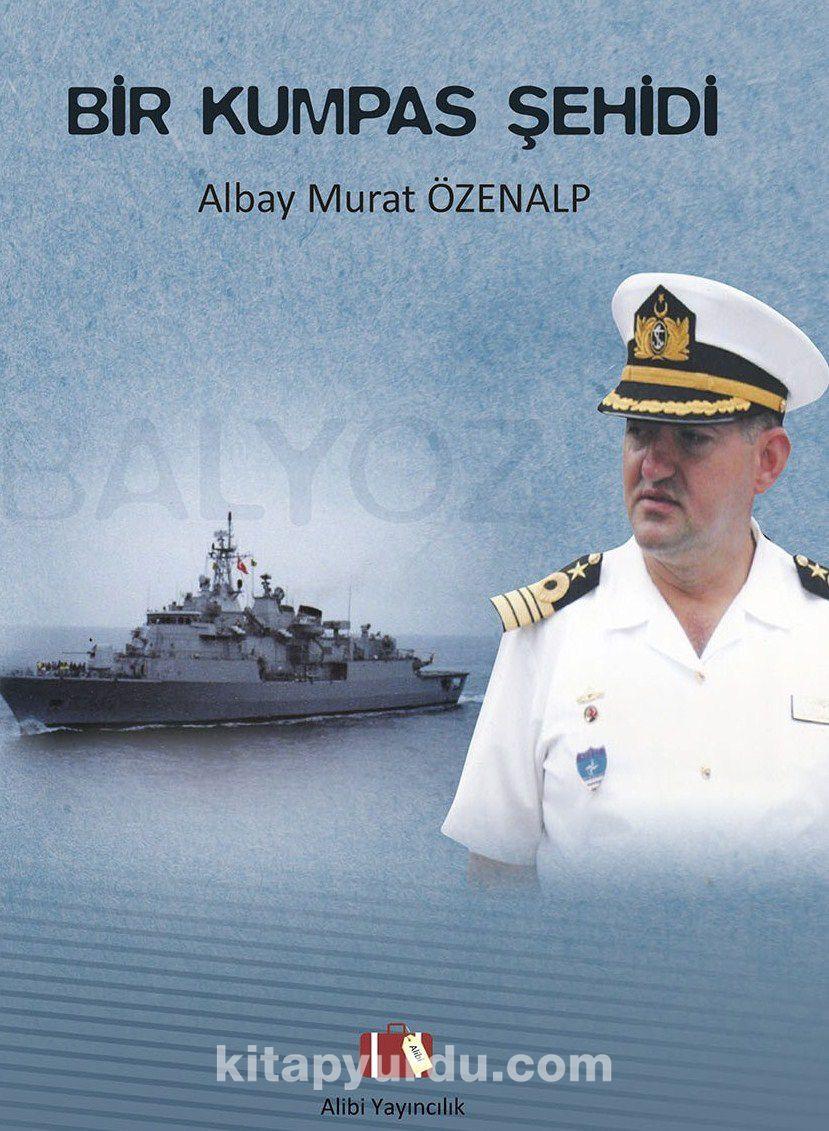 Bir Kumpas Şehidi Albay Murat Özenalp