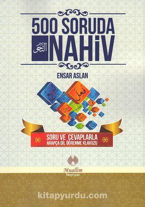 500 Soruda Nahiv & Soru ve Cevaplarla Arapça Dil Öğrenme Klavuzu