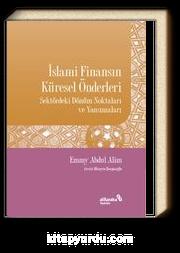 İslami Finansın Küresel Önderleri & Sektördeki Dönüm Noktaları ve Yansımaları