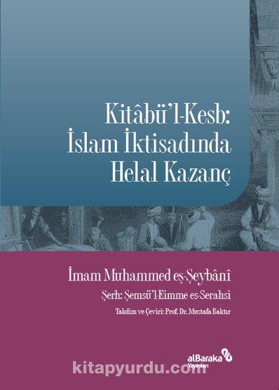Kitabü'l-Kesbİslam İktisadında Helal Kazanç - el-İmam Muhammed b. Hasan eş-Şeybani pdf epub