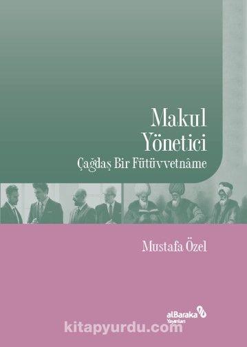 Makul YöneticiÇağdaş bir Fütüvvetname - Mustafa Özel pdf epub