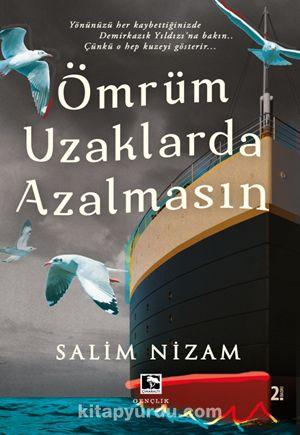 Ömrüm Uzaklarda Azalmasın - Salim Nizam pdf epub