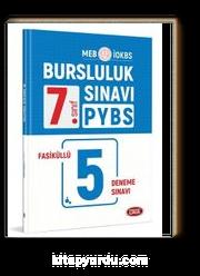 7. Sınıf PYBS-İOKBS Bursluluk Sınavı Fasiküllü 5 Deneme Sınavı