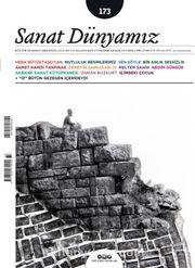 Sanat Dünyamız Üç Aylık Kültür ve Sanat Dergisi Sayı:173 Kasım-Aralık 2019