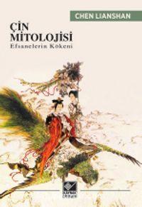 Çin MitolojisiEfsanelerin Kökeni - Chen Lianshan pdf epub
