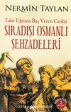 Sıradışı Osmanlı Şehzadeleri &Taht Uğruna Baş Veren Canlar