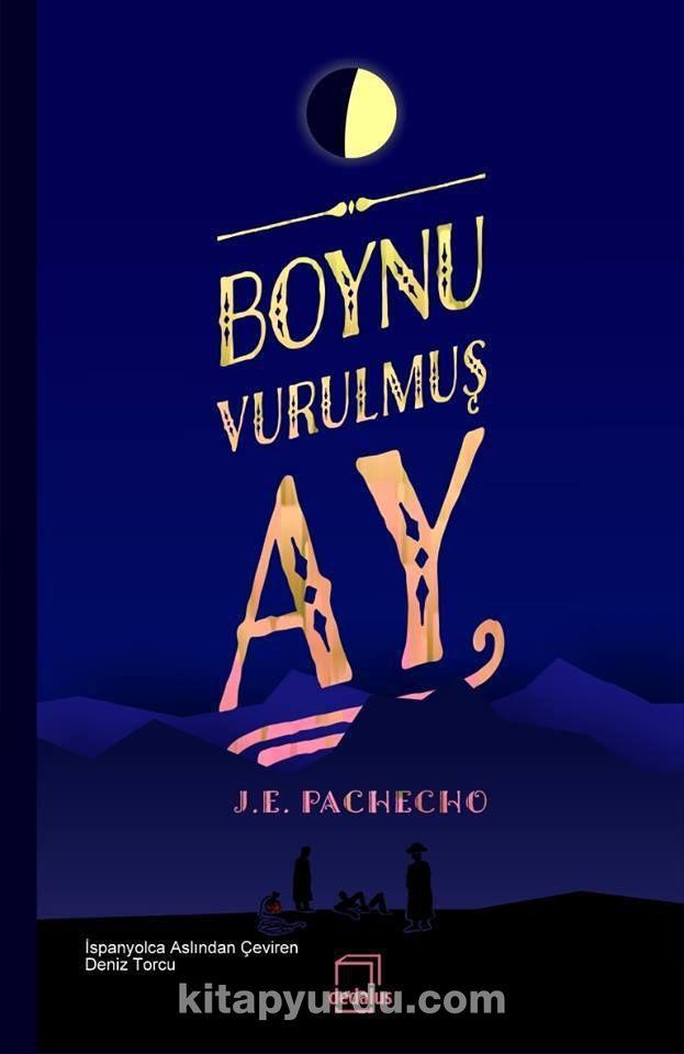 Boynu Vurulmuş Ay - J. E. Pachecho pdf epub