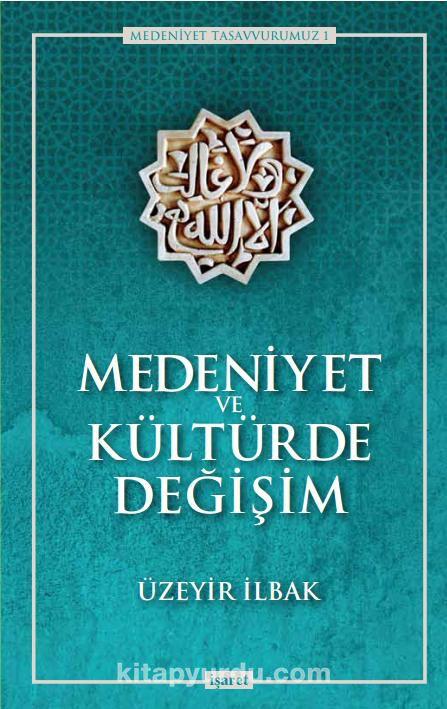 Medeniyet ve Kültürde Değişim - Üzeyir İlbak pdf epub