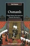 Osmanlı / Örgüt-İnanç-Davranış'tan Hukuk-İdeoloji'ye