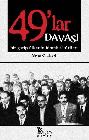 49'lar DavasıBir Garip Ülkenin İdamlık Kürtleri