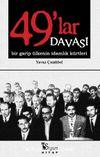 49'lar Davası & Bir Garip Ülkenin İdamlık Kürtleri
