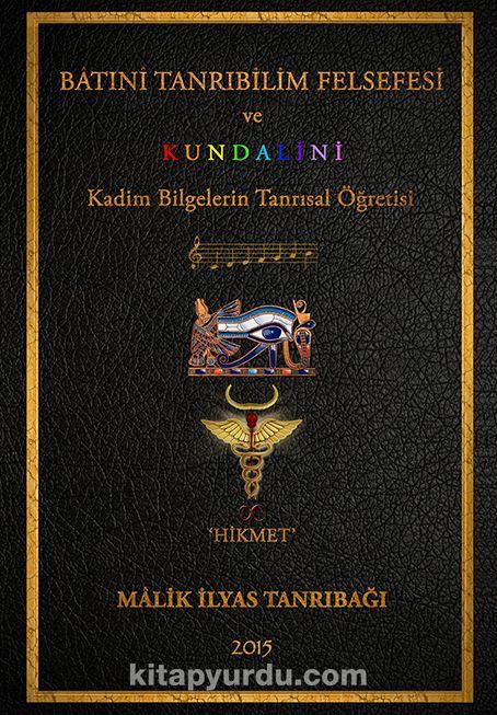 Batıni Tanrıbilim Felsefesi ve Kundalini - Malik İlyas Tanrıbağı pdf epub