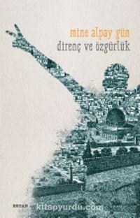 Direniş ve Özgürlük - Mine Alpay Gün pdf epub
