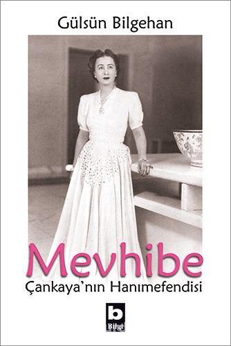 Mevhibe (Tek Cilt)Çankaya'nın Hanımefendisi - Gülsün Bilgehan pdf epub