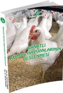 Kanatlı Kümes Hayvanlarının Beslenmesi - Prof. Dr. Kahraman Özkan pdf epub