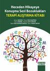 Heceden Hikayeye Konuşma Sesi Bozuklukları & Terapi Alıştırma Kitabı