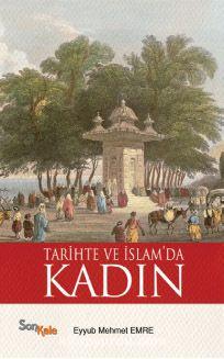 Tarihte ve İslam'da Kadın - Eyyub Mehmet Emre pdf epub