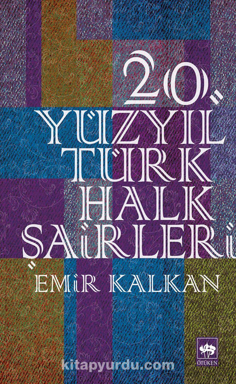 20. Yüzyıl Türk Halk Şairleri - Emir Kalkan pdf epub