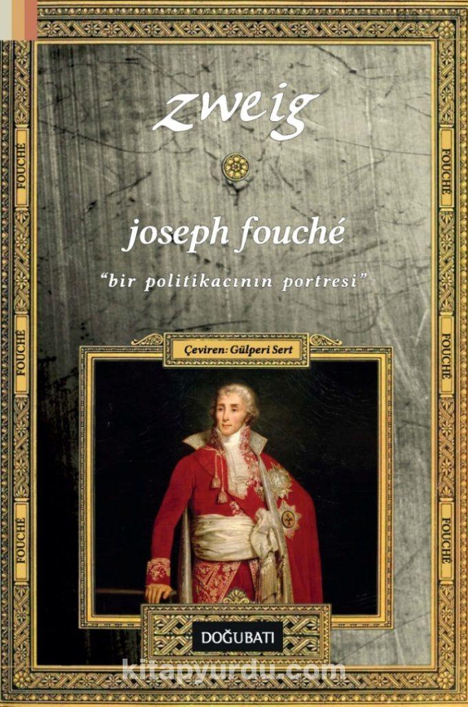Joseph FoucheBir Politikacının Portresi - Stefan Zweig pdf epub