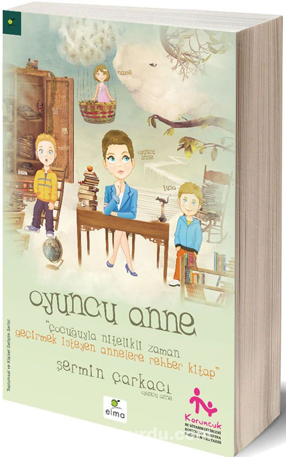 Oyuncu Anne & Çocuğuyla Nitelikli Zaman Geçirmek İsteyen Annelere Rehber Kitap