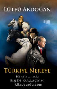 Türkiye Nereye - Lütfü Akdoğan pdf epub