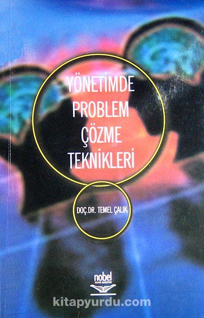 Yönetimde Problem Çözme Teknikleri - Doç. Dr. Temel Çalık pdf epub