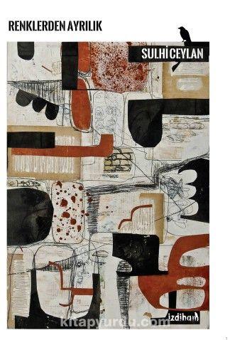 Renklerden Ayrılık - Sulhi Ceylan pdf epub