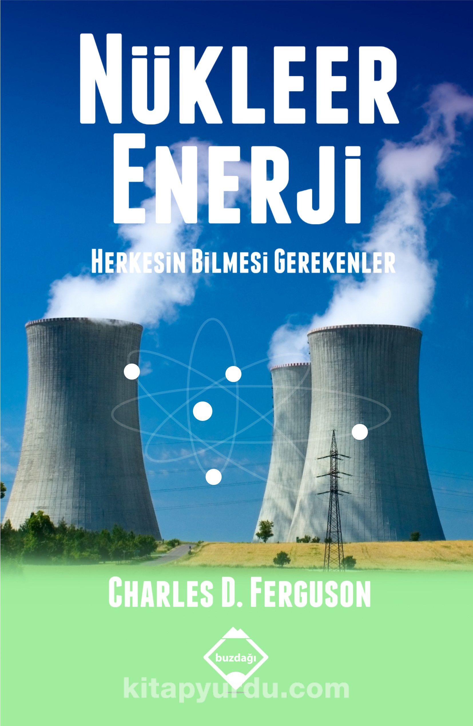 Nükleer EnerjiHerkesin Bilmesi Gerekenler - Charles D. Ferguson pdf epub