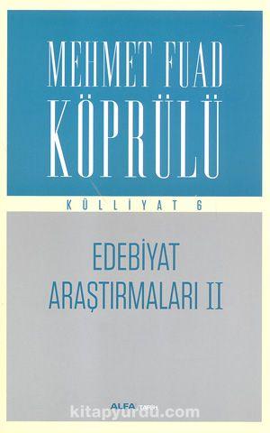 Edebiyat Araştırmaları II / Mehmet Fuad Köprülü Külliyat 6