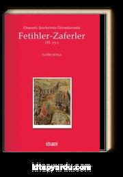 Osmanlı Şairlerinin Divanlarında Fetihler-Zaferler