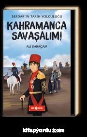 Kahramanca Savaşalım / Serdar'ın Tarih Yolculuğu 5