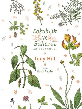 Kokulu Ot ve Baharatlar Ansiklopedisi - Tony Hill pdf epub