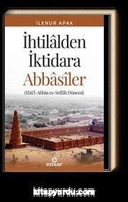 İhtilalden İktidara Abbasiler & Ebü'l-Abbas es-Seffah Dönemi