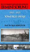 Rus ve Ermeni Kaynakları Işığında Ermeni Sorunu & 1915-1923 Sömürge Savaşı