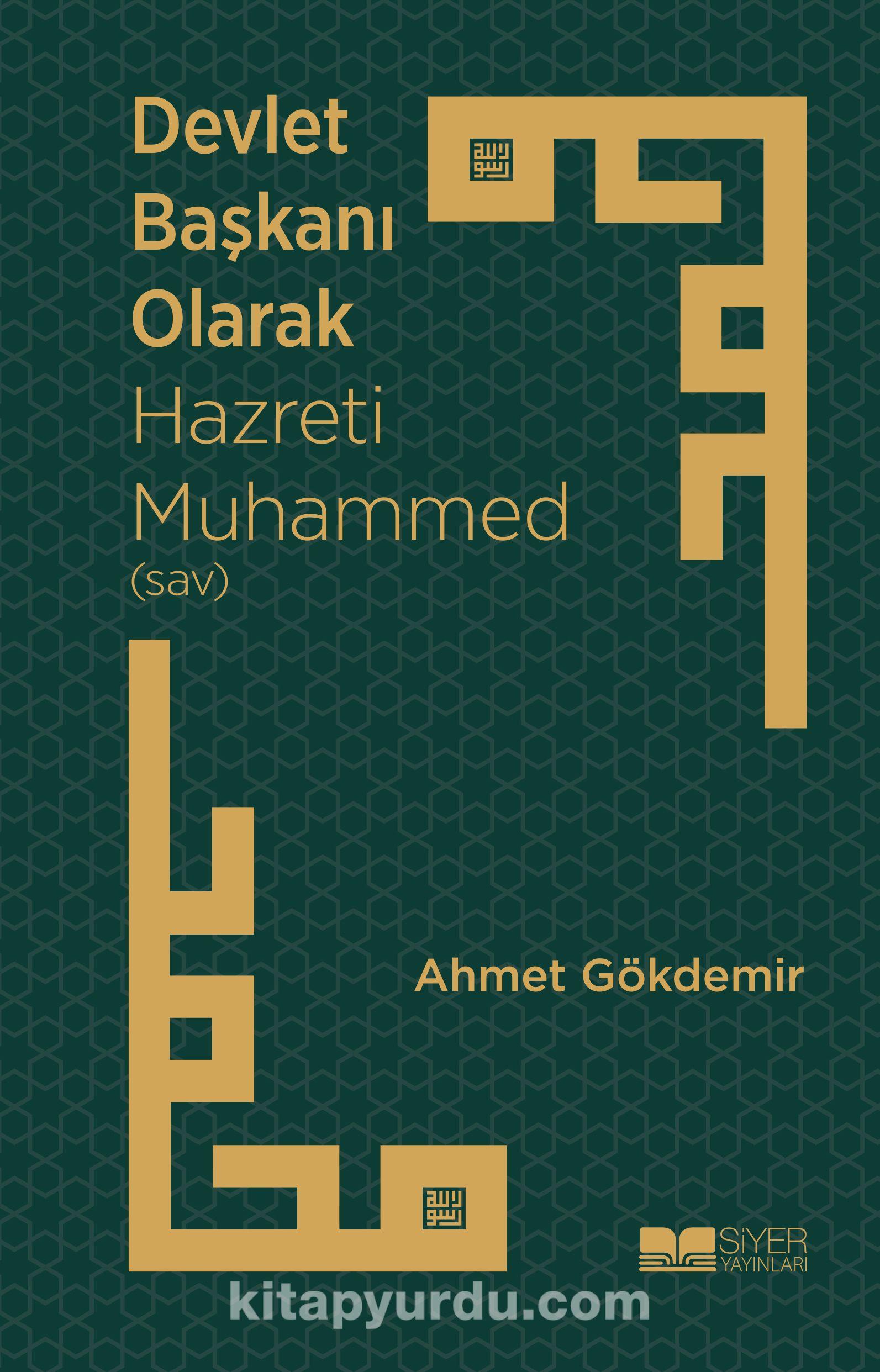 Devlet Başkanı Olarak Hazreti Muhammed (sav) - Ahmet Gökdemir pdf epub