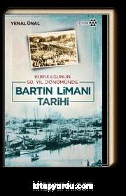 Bartın Limanı Tarihi & Kuruluşunun 50. Yıl Dönümünde
