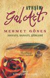 Ateşim Gül Açtı & Mehmet Gönen Hayatı, Sanatı, Şiirleri