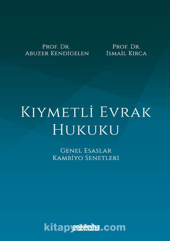 Kıymetli Evrak Hukuku - Prof. Dr. Abuzer Kendigelen pdf epub