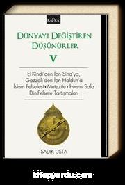 Dünyayı Değiştiren Düşünürler 5 & El-Kindi'den İbn Sina'ya, Gazzali'den İbn Haldun'a, İslam Felsefesi - Mutezile - İhvan-ı Safa Din-Felsefe Tartışmaları