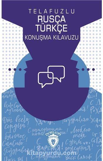 Telafuzlu Rusça Türkçe Konuşma Kılavuzu (Sözlük İlaveli) - Metin Gökçe pdf epub