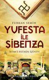 Yufesta ile Şibenza & İkinci Fethin İzinde