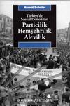 Türkiye'de Sosyal Demokrasi / Particilik, Hemşehrilik, Alevilik