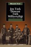 Jön Türk Dönemi Türk Milliyetçiliği